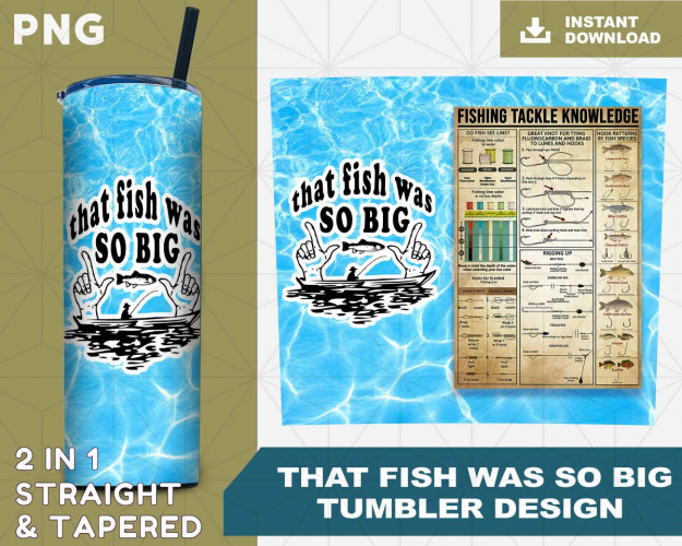 Fishing Sublimation Design That Fish Was So Big Digital Download PNG