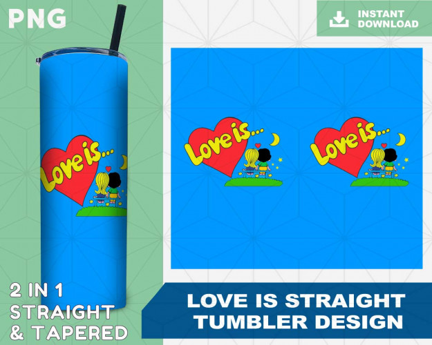 Love Is Straight tumbler design, Tapered Tumbler PNG File Digital Download
