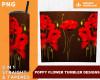 Poppy Flower Tumbler Sublimation Designs PNG File Digital Download