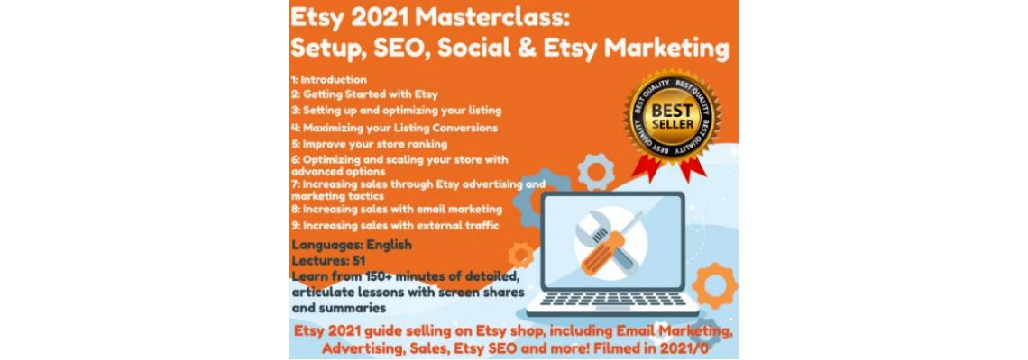 Etsy 2021 Masterclass Setup, SEO, Social & Etsy Marketing